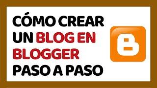 Cómo Crear un Blog en Blogger 2019 (Paso a Paso)