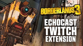 Borderlands 3 ECHOcast Twitch Extension