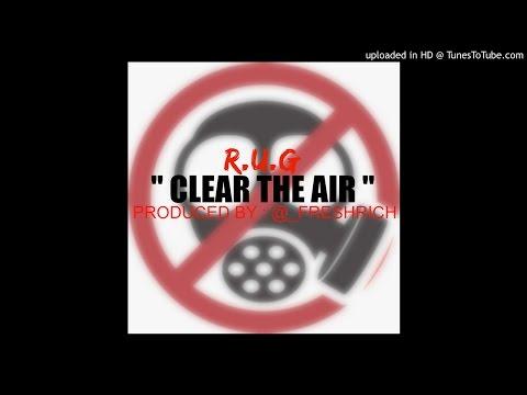"""R.U.G – """" Clear Da Air """" ( Prod. @_FreshRich ) #Live4rmThe9"""