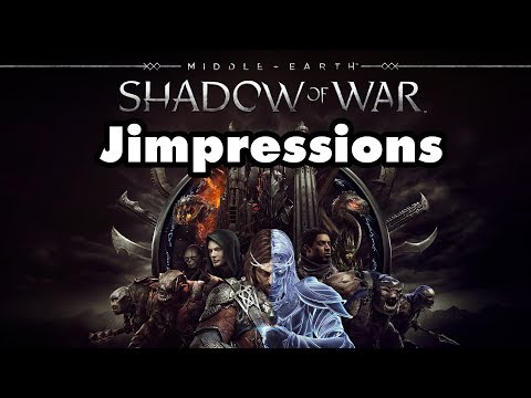 Middle-Earth: Shadow Of War - Loot Of The Rings (Final Jimpressions)