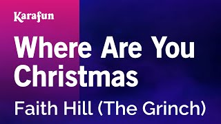 Karaoke Where Are You Christmas (From The Grinch movie soundtrack) - Faith Hill *