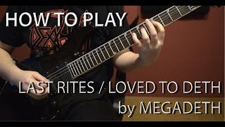 HOW TO PLAY - Last Rites / Loved To Deth by MEGADETH