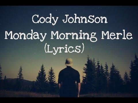 Monday Morning Merle - Cody Johnson (Lyrics)