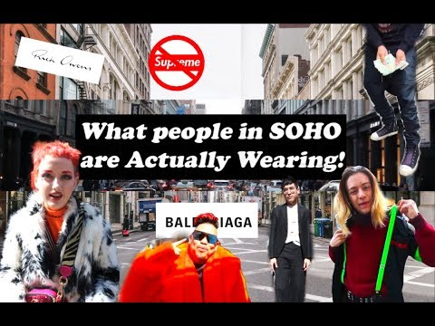 What people in SOHO are ACTUALLY Wearing!