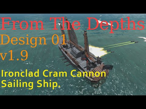 From The Depths S3 Design 01-Ironclad Cram Cannon Sailing Ship.LetsBuild