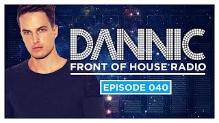 Dannic presents Front Of House Radio 040