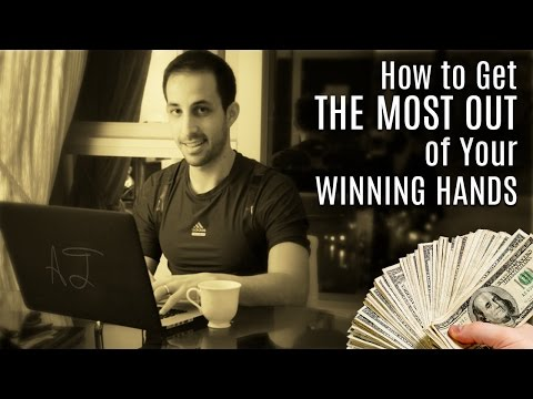 Poker Tips: How to Get MAX VALUE From Your Winning Hands