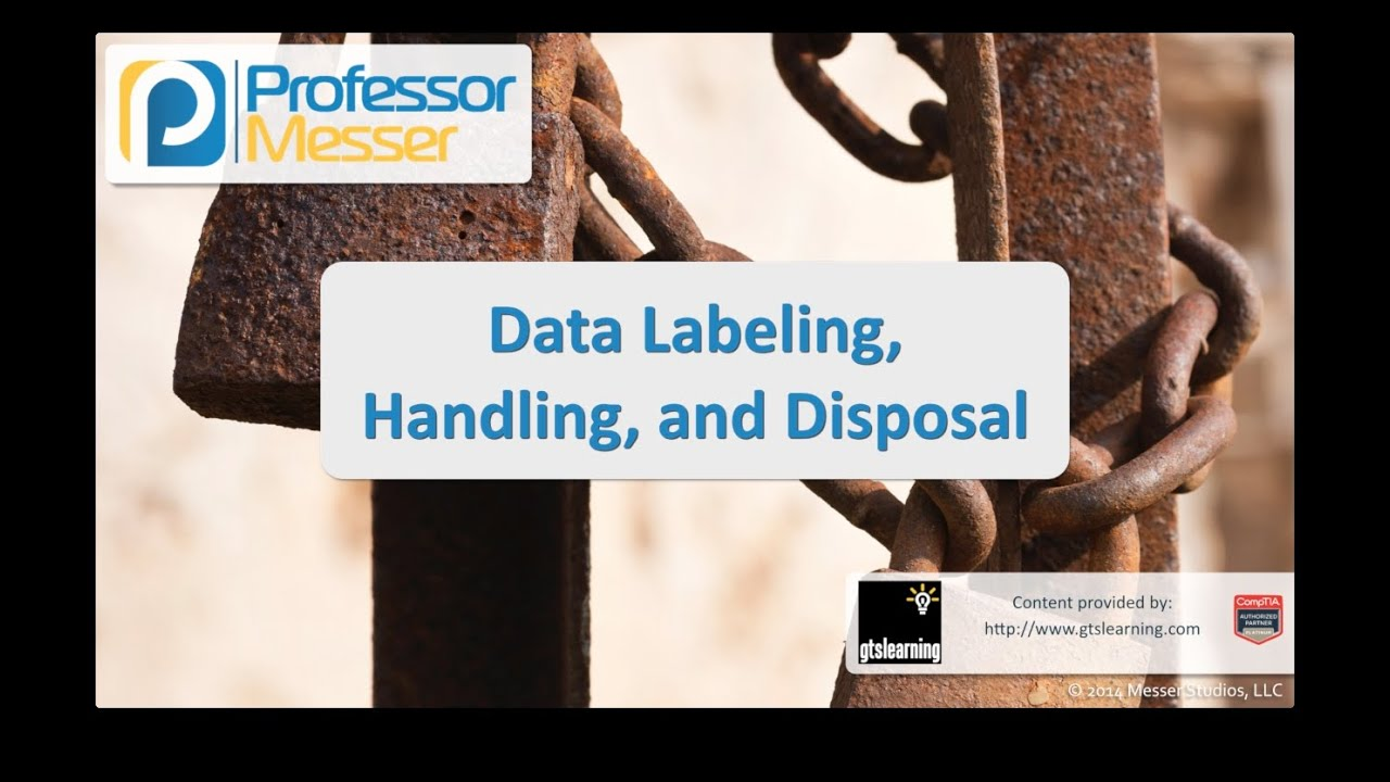 Data Labeling, Handling, and Disposal - CompTIA Security+ SY0-401: 2.6