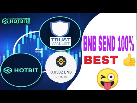 HOTBIT  BNB SEND TRUST Wallet 100%GOOD Tamil