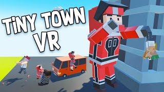 Super Hero Town! - Tiny Town VR Gameplay - VR HTC Vive
