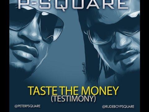 P-Square - Taste The Money (Testimony) [Lyrics Video]