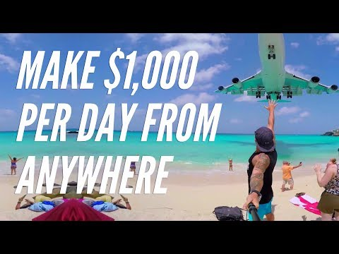 How To Make Money ($1,000+) Per Day Online From Anywhere In The World