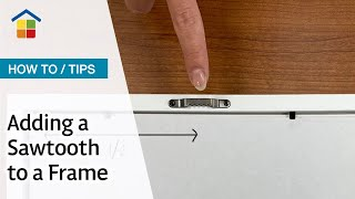 How To Install a Sawtooth Hook on a Picture Frame