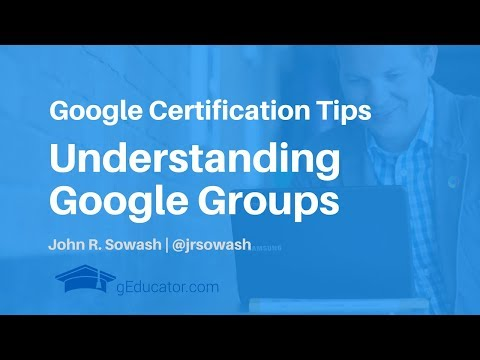 Google Educator Certification: What you need to know about Google Groups