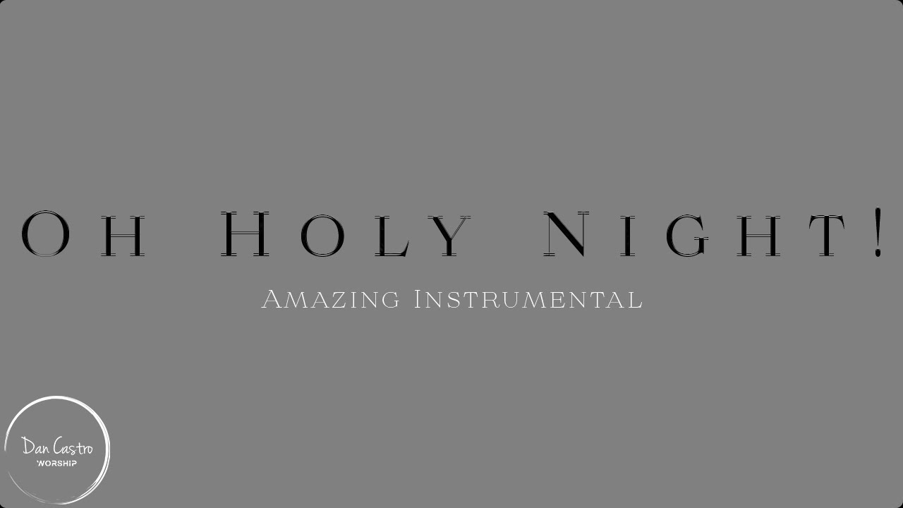 O Holy Night   Beautiful Instrumental Worship Covers   Christian songs   Christmas Cover - YouTube