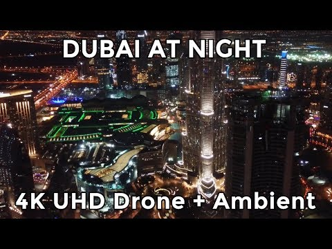 DUBAI AT NIGHT by DRONE - 4K