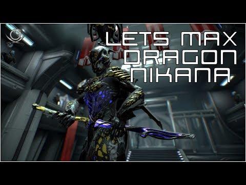 (WF) Lets Max Dragon Nikana - Enter The Dragon!!