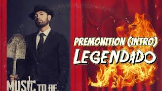 Eminem - Premonition (Intro) 'LEGENDADO'
