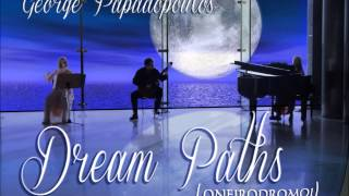 ΄΄Ονειρόδρομοι΄΄(Dream Paths)promo Γιώργος Παπαδόπουλος
