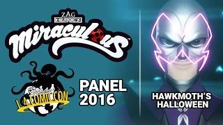Miraculous Ladybug Panel 2016 - Hawkmoth's Halloween - Stan Lee's LA Comic Con