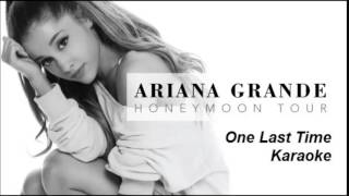 Ariana Grande - One Last Time - Karaoke W/ Backing Vocals - The Honeymoon Tour Version