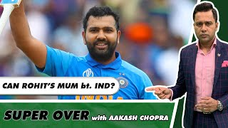 Can ROHIT's MUMBAI BEAT Team INDIA in T20?   Super Over with Aakash Chopra