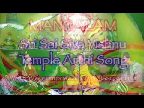 PART 14   MANGALAM   SRI SAI SIVA VISHNU TEMPLE ARTHI SONG