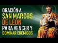 ORACION DE SAN MARCOS DE LEON PARA VENCER Y DOMINAR ENEMIGOS
