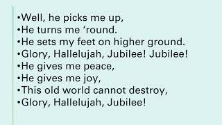 Glory, Hallelujah, Jubilee