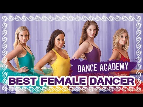 Dance Academy: Who Is The Best Female Dancer?