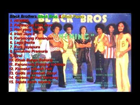 Full Album Black Brothers, Black Bros &  Black Papas