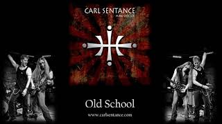 Old School - Carl Sentance