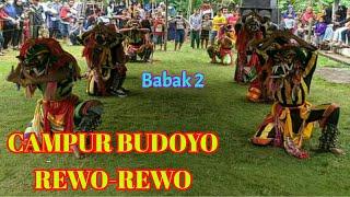 CAMPUR BUDOYO REWO-REWO - Babak 2