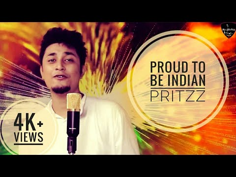 Proud to be Indian | Phir bhi dil Hain hindustani | Patriotic Rap song | In Bollywood style | Pritzz