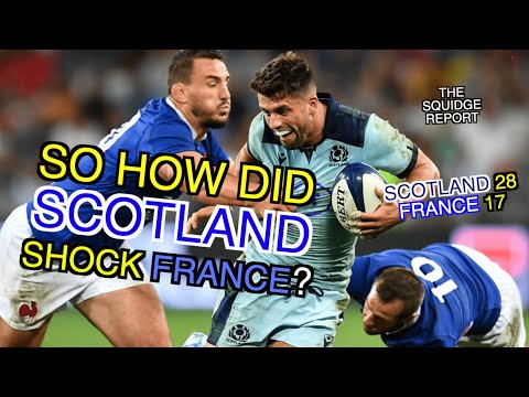 So How Did Scotland Shock France? | The Squidge Report | Six Nations 2020