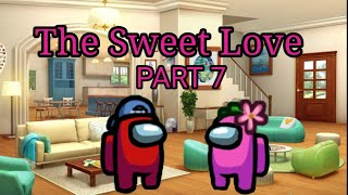 The Sweet Love | PART 7 | Mr. Gamer