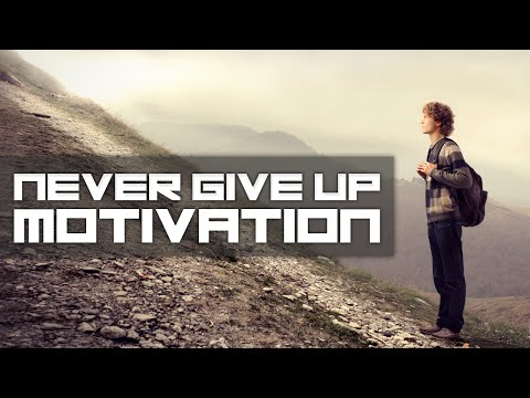 DON'T EVER GIVE UP – 2017 Motivational Video