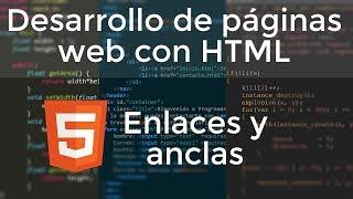 Desarrollo de páginas web con HTML #2: Enlaces y anclas