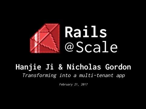 Transforming into a multi-tenanted Rails application - Hanjie Ji & Nicholas Gordon (February 2017)