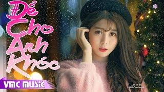 Liên Khúc Nonstop Nhạc Trẻ Remix Sôi Động 2018 - Để Cho Anh Khóc Remix Mới Nhất 2018 #5