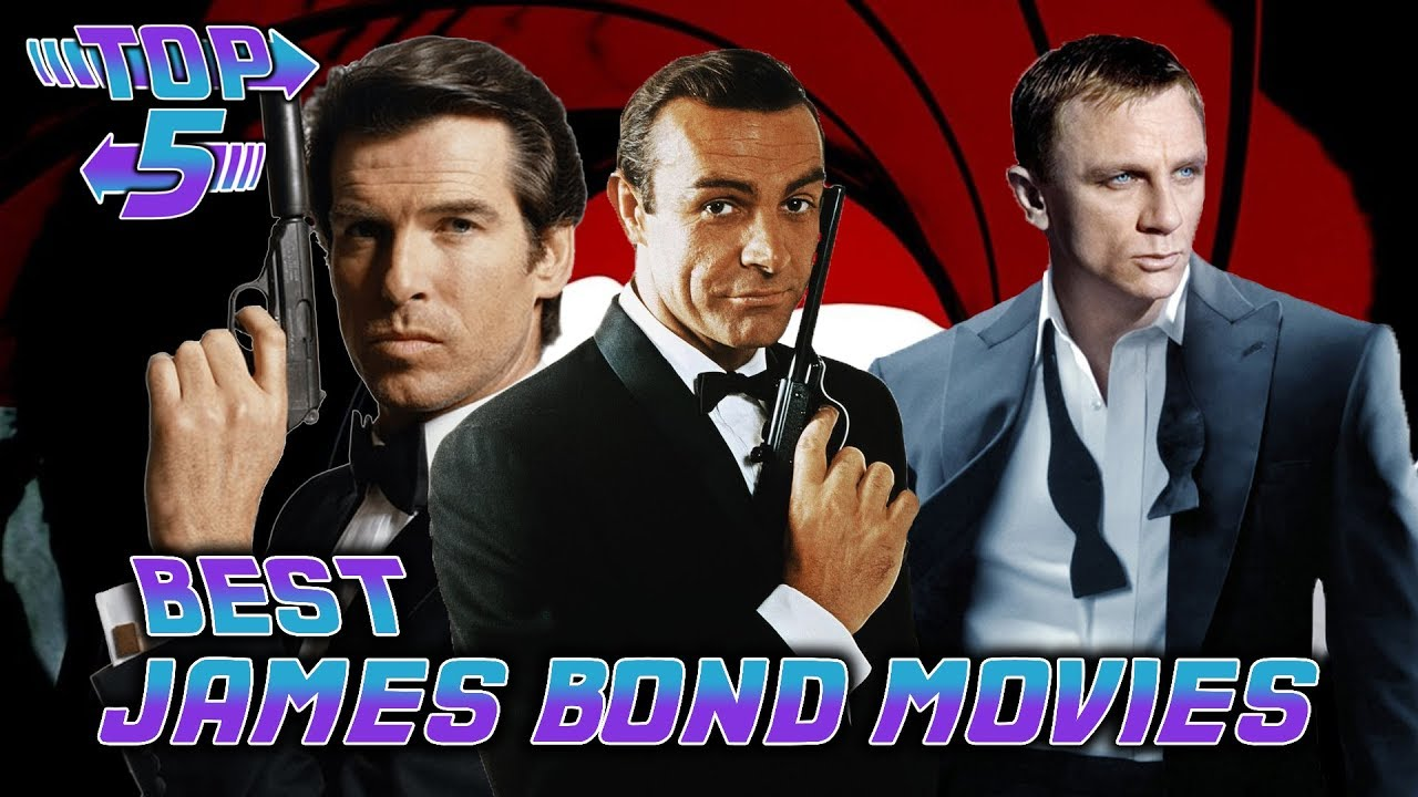 Top 5 Best James Bond Movies Youtube