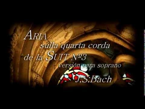 Air de Bach, con soprano : Aria sulla quarta corda MÚSICA PARA BODAS
