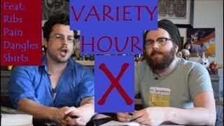 Variety Hour X: Ribs and Dang