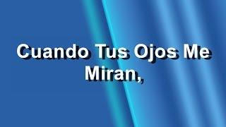 Franco de Vita Feat. India Martinez - Cuando Tus Ojos Me Miran - Letra [Nueva Versión - HD]