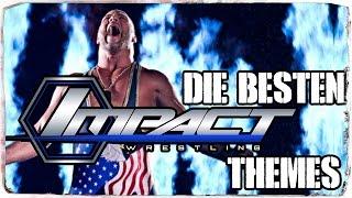 Top 10 der besten TNA Impact! Theme Songs/Entrance Songs (DEUTSCH/GERMAN)