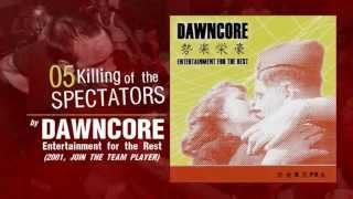 Dawncore - Killing of the Spectators