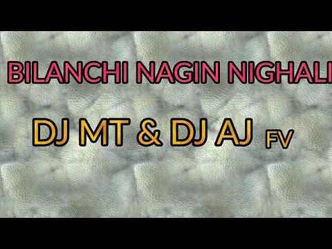 Bilanchi Nagin Nighali    DJ MT & DJ AJ    FV   