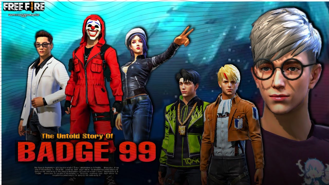 BADGE 99    THE UNTOLD STORY OF BADGE 99    FF STORY    FREE FIRE STORY