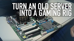 Turn an Old Server Into a Gaming Rig   16 cores & 64gb ram