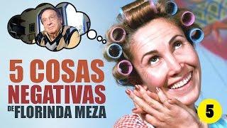 Video 5 Cosas Negativas de Florinda Meza download MP3, 3GP, MP4, WEBM, AVI, FLV Oktober 2017